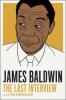 JAMES BALDWIN - THE LAST INTERVIEW
