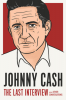 JOHNNY CASH - THE LAST INTERVIEW AND OTHER CONVERSATIONS