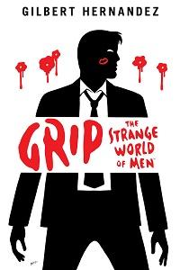 GRIP - THE STRANGE WORLD OF MEN