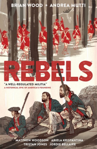 REBELS 01 - A WELL-REGULATED MILITIA