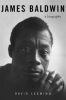 JAMES BALDWIN - A BIOGRAPHY