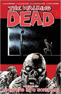 THE WALKING DEAD 23 - WHISPERS INTO SCREAMS