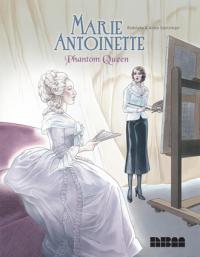 MARIE ANTOINETTE - PHANTOM QUEEN