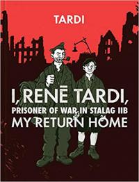 I, RENE TARDI, PRISONER OF WAR IN STALAG IIB VOL. 2