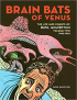 BRAIN BATS OF VENUS - THE LIFE AND TIMES OF BASIL WOLVERTON VOLUME TWO
