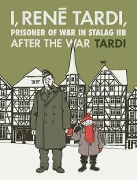 I, RENE TARDI, PRISONER OF WAR IN STALAG IIB VOL. 3