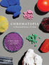 CHROMOTOPIA - AN ILLUSTRATED HISTORY OF COLOUR (PB)