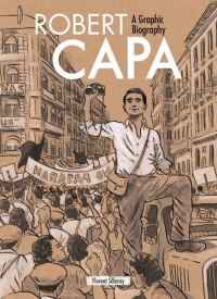 ROBERT CAPA - A GRAPHIC BIOGRAPHY