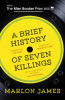 A BRIEF HISTORY OF SEVEN KILLINGS