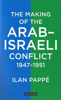 THE MAKING OF THE ARAB-ISRAELI CONFLICT 1947-1951