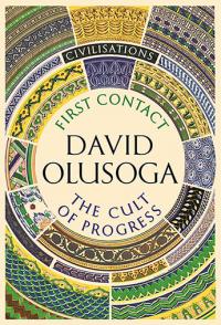 CIVILISATIONS - FIRST CONTACT & CULT OF PROGRESS