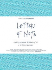 LETTERS OF NOTE: CORRESPONDANCE DESERVING OF A WIDER AUDIENCE