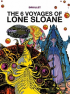 LONE SLOANE VOLUME 1 - THE 6 VOYAGES OF LONE SLOANE