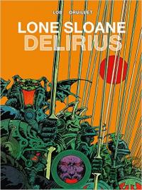LONE SLOANE VOLUME 2 - DELIRIUS