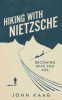 HIKING WITH NIETZSCHE
