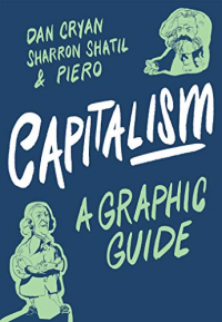 CAPITALISM - A GRAPHIC GUIDE