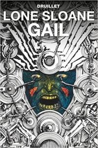 LONE SLOANE VOLUME 3 - GAIL