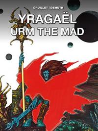 YRAGAËL / URM THE MAD