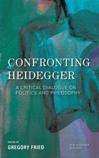 CONFRONTING HEIDEGGER