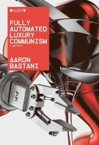 FULLY AUTOMATED LUXURY COMMUNISM