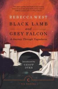 BLACK LAMB AND GREY FALCON - A JOURNEY THROUGH YUGOSLAVIA