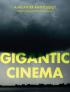 GIGANTIC CINEMA