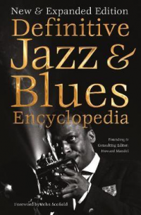 THE DEFINITIVE JAZZ & BLUES ENCYCLOPEDIA