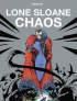 LONE SLOANE 5 - CHAOS