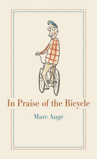IN PRAISE OF THE BICYCLE