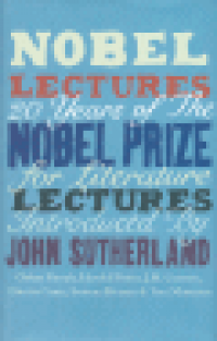 NOBEL LECTURES - 20 YEARS OF THE NOBEL PRIZE FOR LITERATURE LECTURES