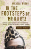 IN THE FOOTSTEPS OF MR. KURTZ