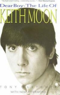 DEAR BOY - THE LIFE OF KEITH MOON
