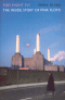 PIGS MIGHT FLY - THE INSIDE STORY OF PINK FLOYD