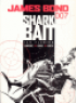 JAMES BOND 007 15 - SHARK BAIT