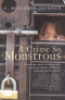 A CRIME SO MONSTROUS - A SHOCKING EXPOSÉ OF MODERN-DAY SEX SLAVERY AND HUMAN TRAFFICKING