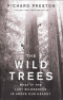 THE WILD TREES - WHAT IF THE LAST WILDERNESS IS ABOVE OUR HEADS