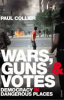 WARS, GUNS & VOTES