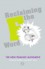 RECLAIMING THE F WORD - THE NEW FEMINIST MOVEMENT