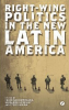 RIGHT-WING POLITICS IN THE NEW LATIN AMERICA