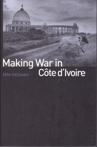 MAKING WAR IN CÔTE D