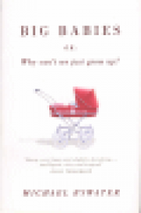 BIG BABIES - OR: WHY CAN