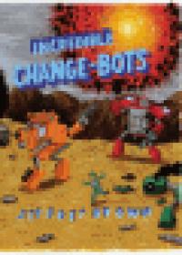 THE INCREDIBLE CHANGE-BOTS