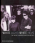 WHITE LIGHT / WHITE HEAT