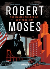 ROBERT MOSES - THE MASTER BUILDER OF NEW YORK CITY