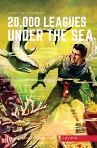 CLASSICS ILLUSTRATED HB - TWENTY THOUSAND LEAGUES UNDER THE SEA