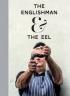 THE ENGLISHMAN & THE EEL