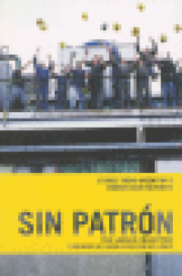 SIN PATRON - STORIES FROM WORKER-RUN FACTORIES