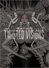 TWISTED VISIONS - THE ART OF JUNJI ITO