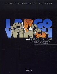 LARGO WINCH - IMAGES EN MARGE 1990-2000