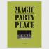 MAGIC PARTY PLACE